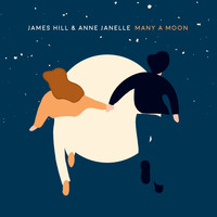 James Hill & Anne Janelle - Many A Moon