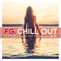 Various Artists / - FG Chill Out #2 - The Deep House & Lounge Music Must Have Selection