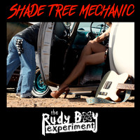 The Rudy Boy Experiment - Shade Tree Mechanic