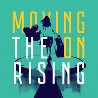 The Rising - Moving On (Single Edit)