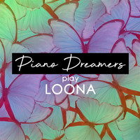 Piano Dreamers - Piano Dreamers Play Loona