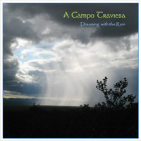 A Campo Traviesa - Dreaming with the Rain