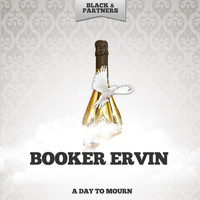 Booker Ervin - A Day To Mourn