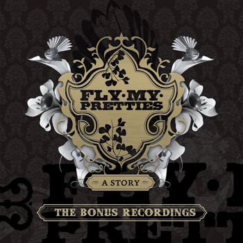 Fly My Pretties - A Story (The Bonus Recordings)