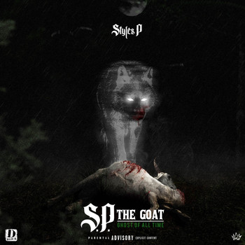 Styles P - S.P. The GOAT: Ghost of All Time (Explicit)