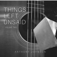 Anthony Johnson - Things Left Unsaid, Vol. 2