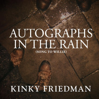 Kinky Friedman - Autographs in the Rain (Song to Willie)