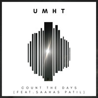 Umht - Count the Days (feat. Saahas Patil)