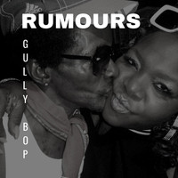 Gully Bop - Rumours