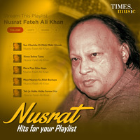 Nusrat Fateh Ali Khan - Nusrat – Hits for Your Playlist