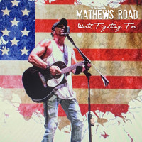 Mathews Road - Worth Fighting For