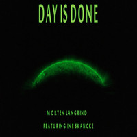 Morten Langrind - Day Is Done (feat. Ine Skancke)