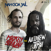 Mickey Souljah - Nah Goa Jail (feat. Andrew Tosh)