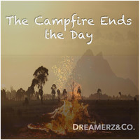Dreamerz&Co. - The Campfire Ends the Day