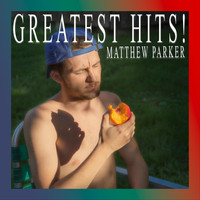 Matthew Parker - Greatest Hits!