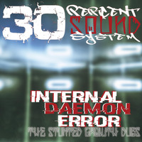 30percent Sound System - Internal Daemon Error: The Stunted Growth Dubs
