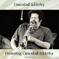 Cannonball Adderley - Presenting Cannonball Adderley (Remastered 2019)