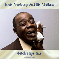Louis Armstrong And His All-Stars - Satch Plays Fats (Remastered 2019)