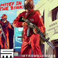 Jmthemelomane - M$$ney in the B$$k