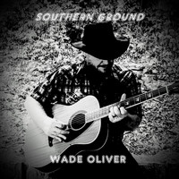 Wade Oliver - Southern Ground