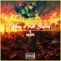 G-Nerro - When It All Burns (Explicit)