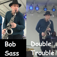Bob Sass - Double Trouble