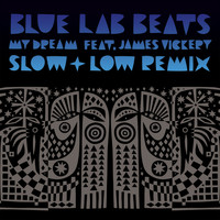 Blue Lab Beats - My Dream (Slow & Low Remix)