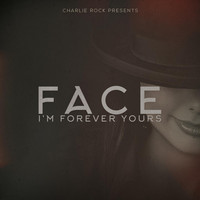 Face - I'm Forever Yours (feat. Charlie Rock)