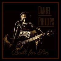 Daniel Phillips - Built for Sin