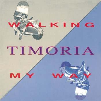 Timoria - Walking My Way