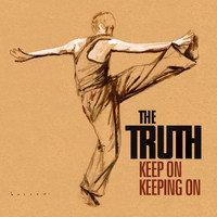 The Truth - Keep On Keeping On
