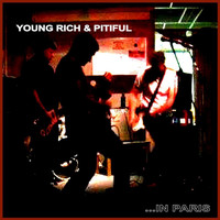 Young Rich & Pitiful - ...in Paris