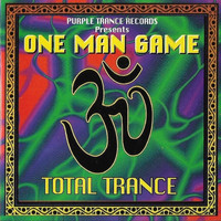 One Man Game - Total Trance