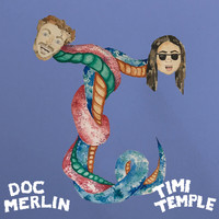 TIMI TEMPLE and Doc Merlin - TwoYear - TwoSide