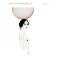Andreas Mader and Christos Papandreoupoulos - Lilith & Lulu