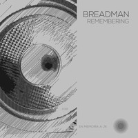 Breadman - Remembering