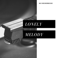 Bix Beiderbecke - Lonely Melody (Jazz - Classic)