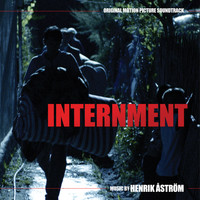 Henrik Åström - Internment (Original Motion Picture Soundtrack)