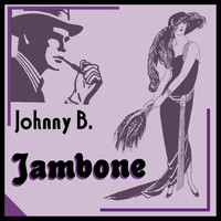 Johnny B - Jambone