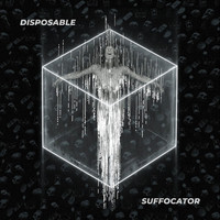 Disposable - Suffocator