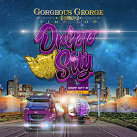 Gorgeous George - Dripp Sity (Explicit)