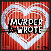 Murder He Wrote - Love