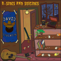 David Touchton - B-Sides & Suicides (Explicit)