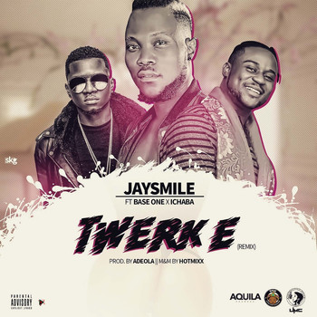 Jaysmile - Twerk E (feat. Base One & Ichaba) (Explicit)
