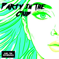 Party Kicks - Party In The Club