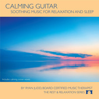 Ryan Judd - Calming Guitar: Soothing Music for Relaxation and Sleep