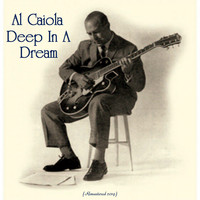 Al Caiola - Deep In A Dream (Remastered 2019)
