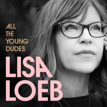 Lisa Loeb - All the Young Dudes