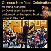 Budapest Scoring String Orchestra & Zoltan Pad - Chinese New Year Celebration for String Orchestra