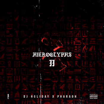 DJ Holiday and Pharaoh - Hieroglyphs II (Explicit)